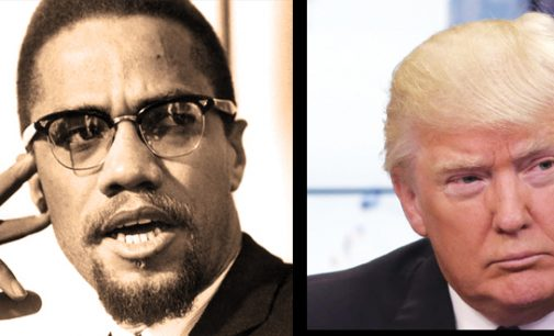 Commentary: Donald Trump brings Malcolm X to mind