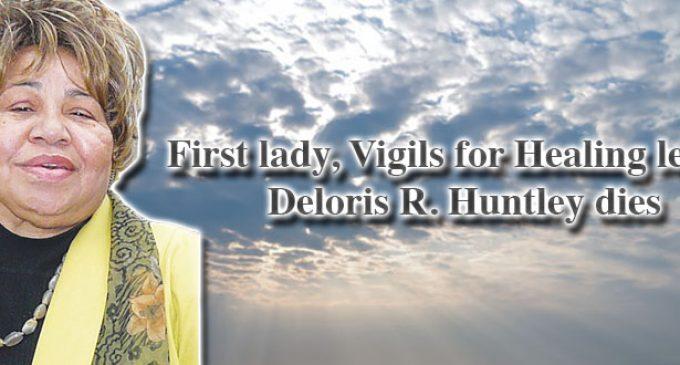 First lady, Vigils for Healing leader Deloris R. Huntley dies