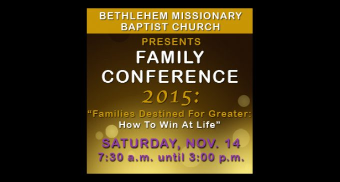 Bethlehem Missionary Baptist Church family conference to bring a host of speakers