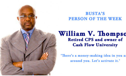 Busta's Person of the Week: 'There's a money-making idea in you and around you.  Let's activate it.'