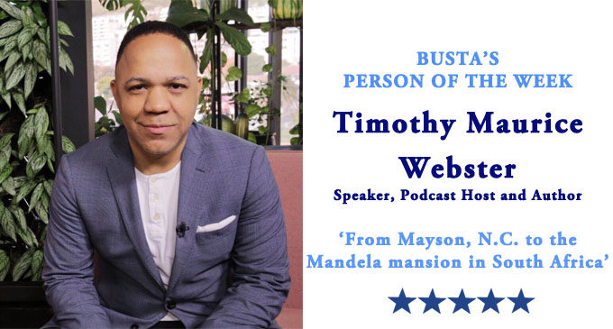 Busta's Person of the Week: From Madison, N.C. to the Mandela mansion in South Africa: Part 2