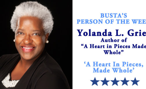 Busta's Person of the Week: A Heart in Pieces, Made Whole