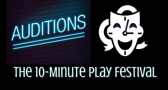 The Little Theatre of Winston-Salem and Winston-Salem Writers announce auditions for the 10-Minute Play Festival