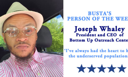 Busta's Person of the Week: 'I've always had the heart to help the underserved populations.'
