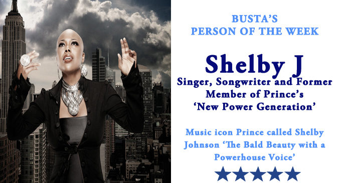 Busta's Person of the Week: Music icon Prince called Shelby Johnson 'The Bald Beauty with a Powerhouse Voice'