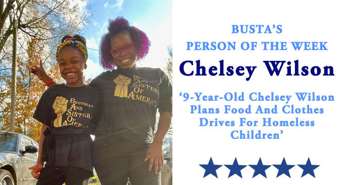Busta's Person of the Week: 9-year-old Chelsey Wilson plans food and clothes drive for  homeless children