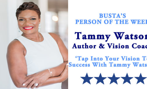 Busta's Person of the Week: Tap into your vision to success with Tammy Watson