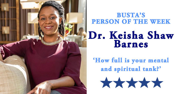 Busta's Person of the Week:  How full is your mental and spiritual tank?