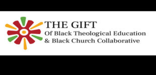 The Gift of Black Theological Education and Black Church Collaborative