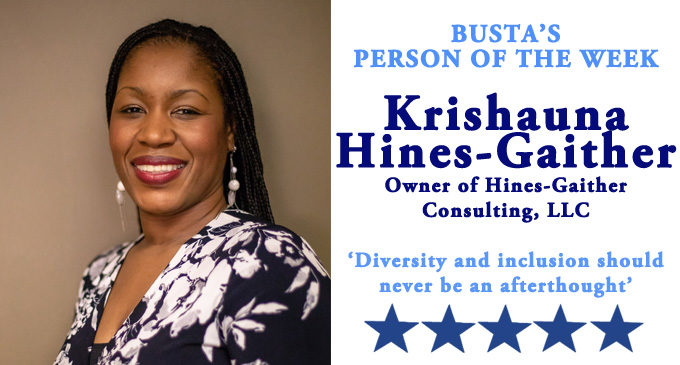 Busta's Person of the Week:  Diversity and inclusion should never be an afterthought