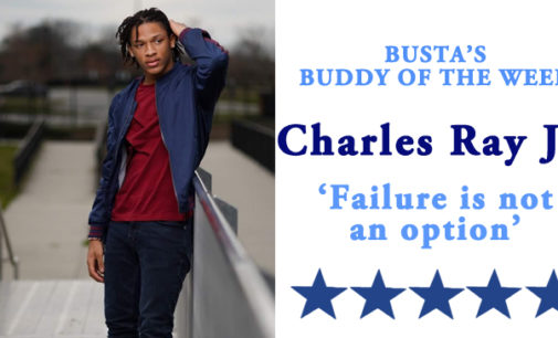 Busta's Buddy of the Week: For CJ Ray, failure is not an option