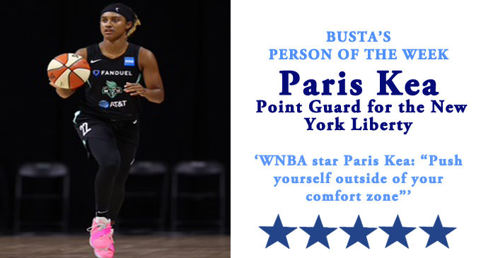 Busta's Person of the Week: WNBA star Paris Kea: 'Push yourself outside your comfort zone'