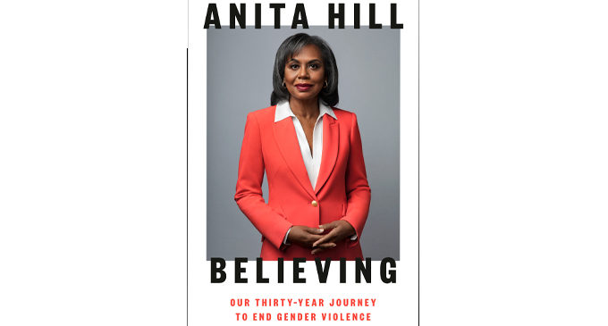 """Book Review: """"Believing: Our Thirty-Year Journey to End Gender Violence"""" by Anita Hill"""