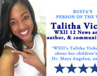 Busta's Person of the Week: WXII'S 12 News Talitha Vickers talks about her children's book, Dr. Maya Angelou, and more.
